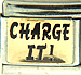 Charge It! Black Text on Gold